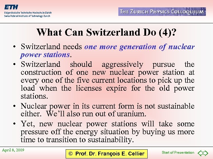 What Can Switzerland Do (4)? • Switzerland needs one more generation of nuclear power