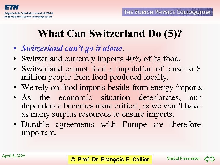 What Can Switzerland Do (5)? • Switzerland can't go it alone. • Switzerland currently
