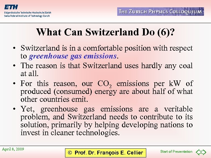 What Can Switzerland Do (6)? • Switzerland is in a comfortable position with respect