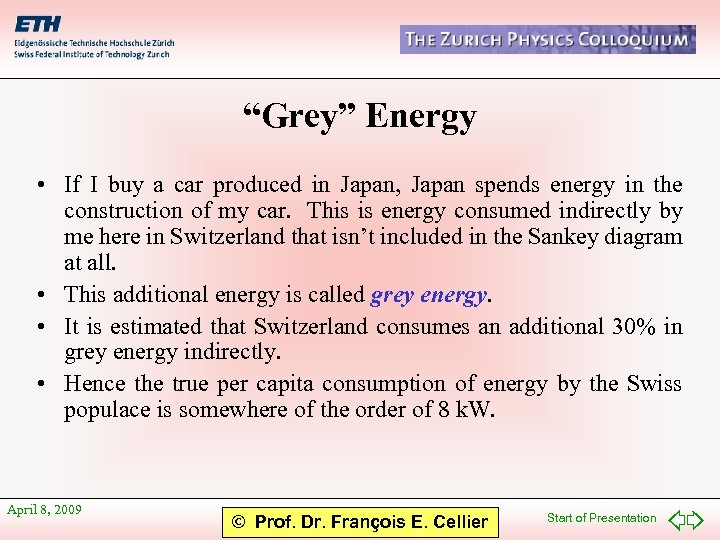 """Grey"" Energy • If I buy a car produced in Japan, Japan spends energy"