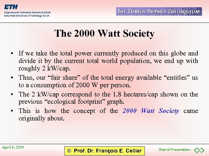 The 2000 Watt Society • If we take the total power currently produced on