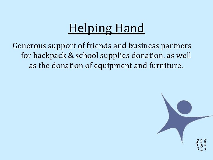 Helping Hand Generous support of friends and business partners for backpack & school supplies