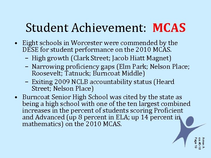 Student Achievement: MCAS • Eight schools in Worcester were commended by the DESE for