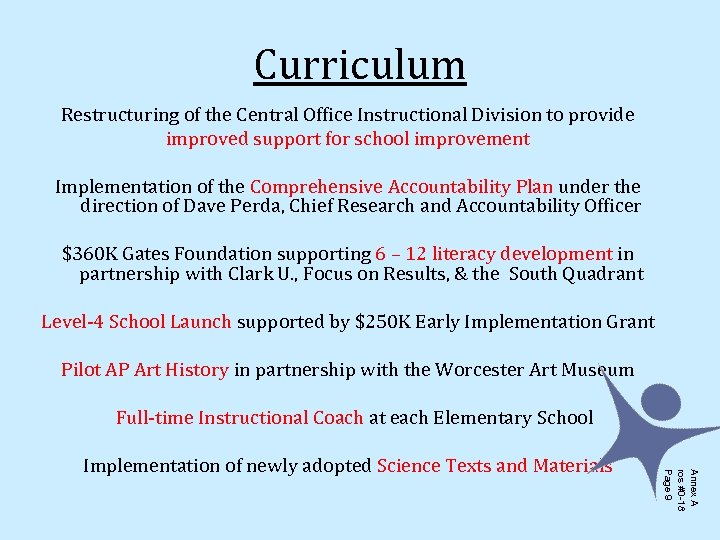 Curriculum Restructuring of the Central Office Instructional Division to provide improved support for school