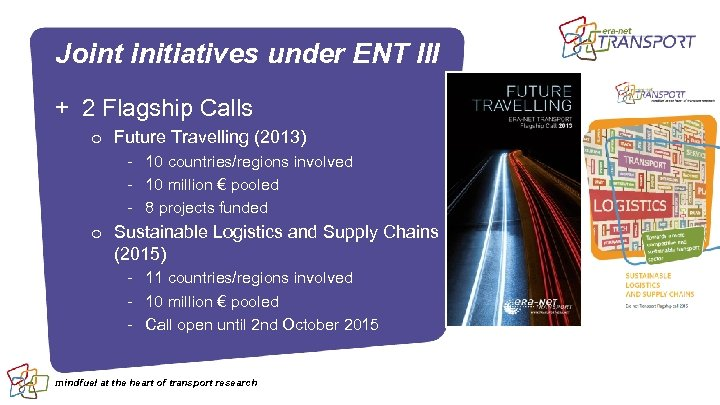 Joint initiatives under ENT III + 2 Flagship Calls o Future Travelling (2013) -