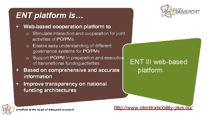 ENT platform is… + Web-based cooperation platform to o Stimulate interaction and cooperation for