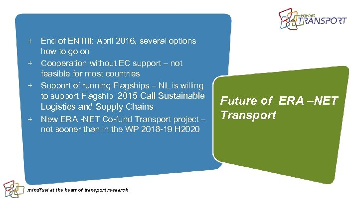 + End of ENTIII: April 2016, several options how to go on + Cooperation