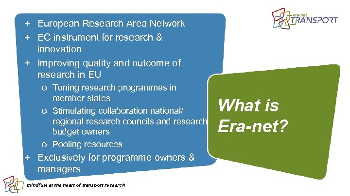 + European Research Area Network + EC instrument for research & innovation + Improving