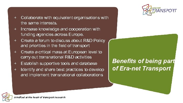 + Collaborate with equivalent organisations with the same interests. + Increase knowledge and cooperation