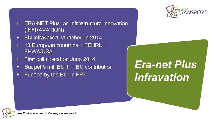 + ERA-NET Plus on Infrastructure Innovation (INFRAVATION) + EN Infravation launched in 2014 +