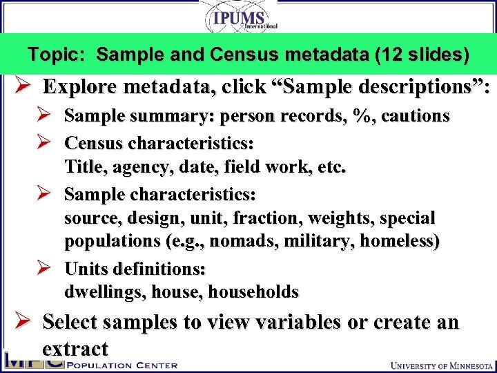 "Topic: Sample and Census metadata (12 slides) Ø Explore metadata, click ""Sample descriptions"": Ø"