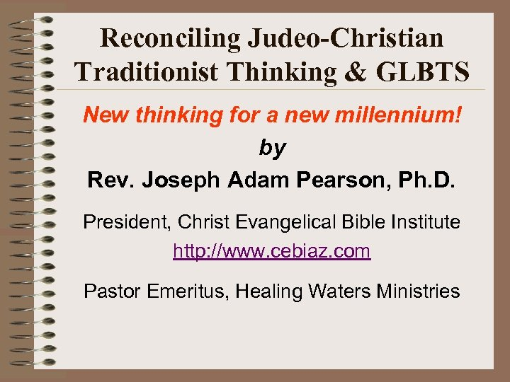 Reconciling Judeo-Christian Traditionist Thinking & GLBTS New thinking for a new millennium! by Rev.
