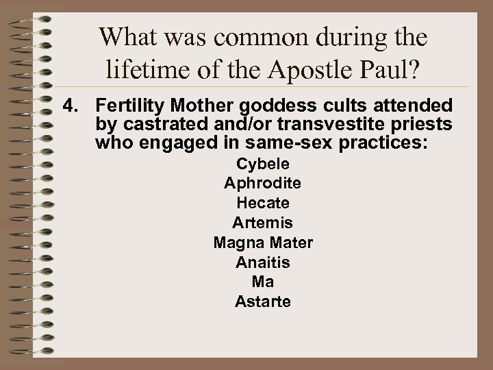 What was common during the lifetime of the Apostle Paul? 4. Fertility Mother goddess