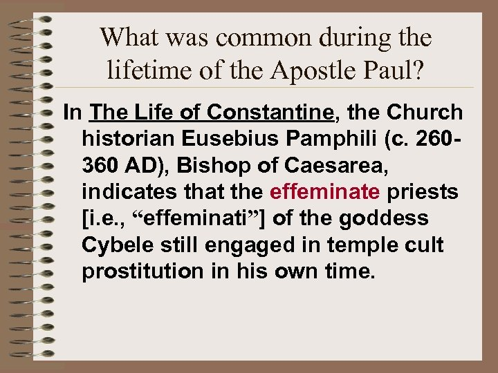 What was common during the lifetime of the Apostle Paul? In The Life of