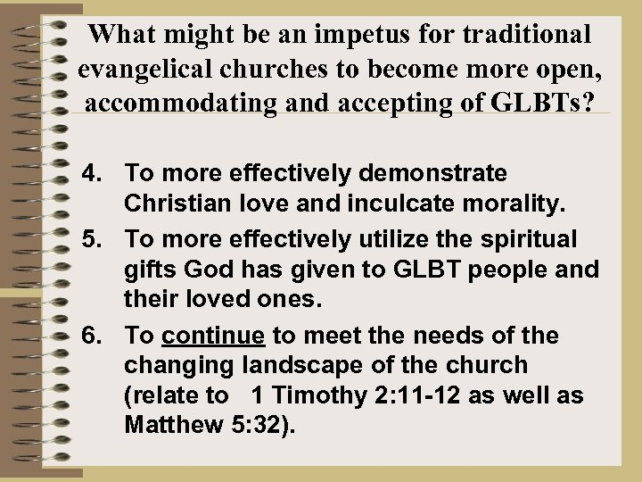 What might be an impetus for traditional evangelical churches to become more open, accommodating