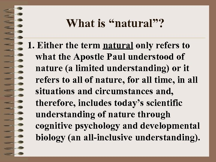 "What is ""natural""? 1. Either the term natural only refers to what the Apostle"