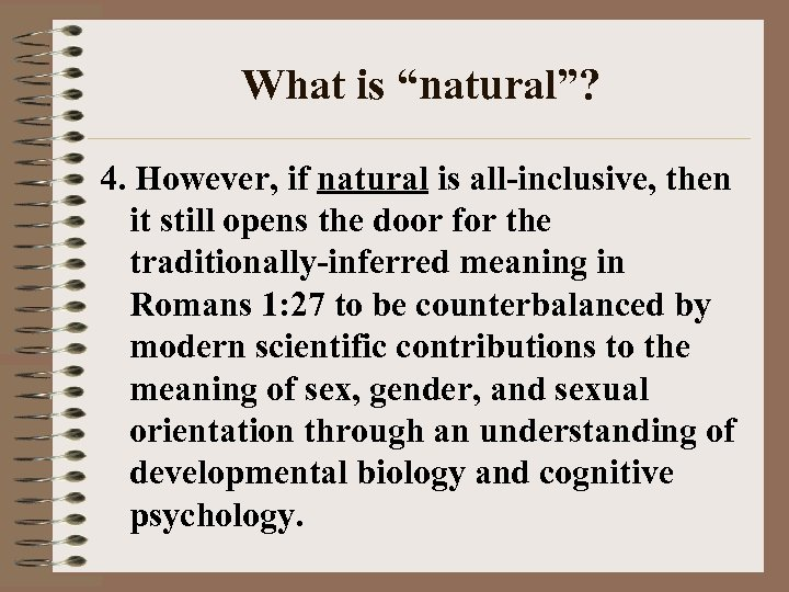 "What is ""natural""? 4. However, if natural is all-inclusive, then it still opens the"