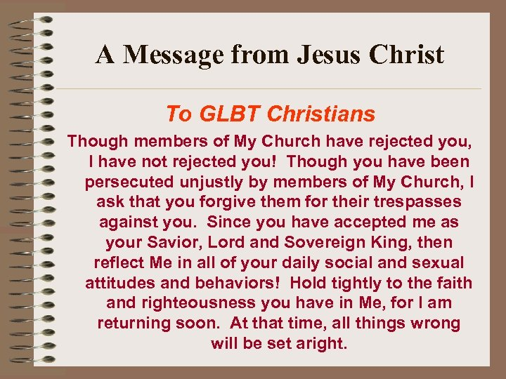 A Message from Jesus Christ To GLBT Christians Though members of My Church have