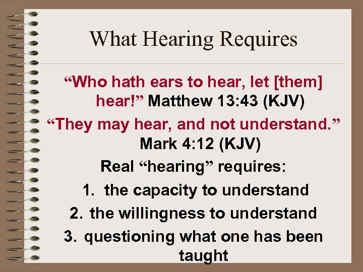 "What Hearing Requires ""Who hath ears to hear, let [them] hear!"" Matthew 13: 43"
