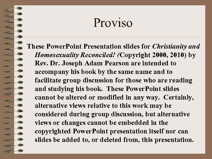 Proviso These Power. Point Presentation slides for Christianity and Homosexuality Reconciled! (Copyright 2000, 2010)