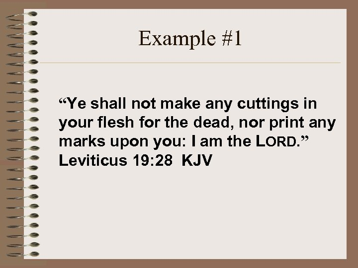 "Example #1 ""Ye shall not make any cuttings in your flesh for the dead,"