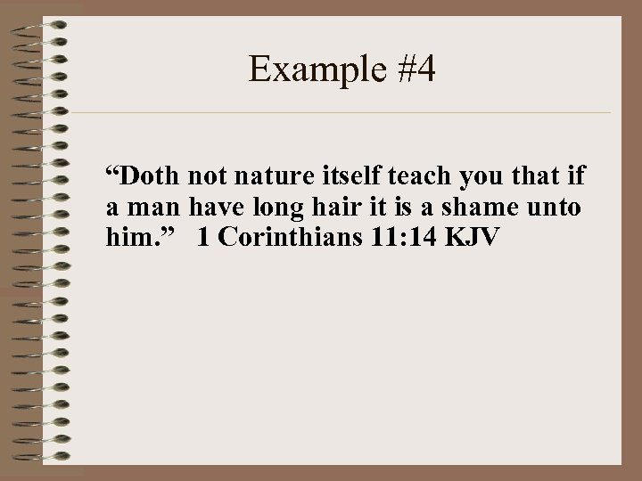 "Example #4 ""Doth not nature itself teach you that if a man have long"