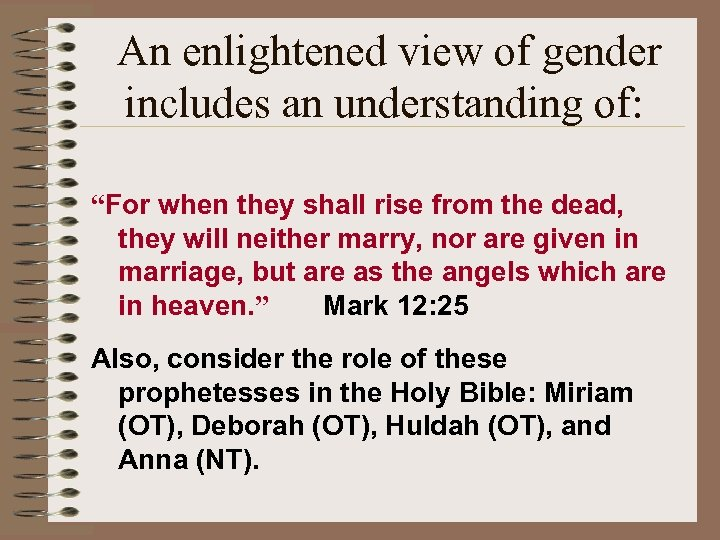 "An enlightened view of gender includes an understanding of: ""For when they shall rise"