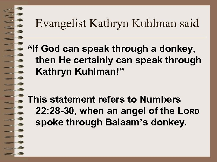 "Evangelist Kathryn Kuhlman said ""If God can speak through a donkey, then He certainly"