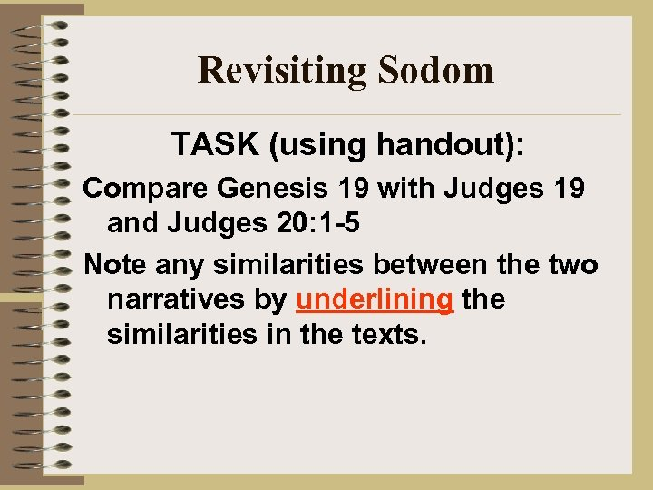 Revisiting Sodom TASK (using handout): Compare Genesis 19 with Judges 19 and Judges 20: