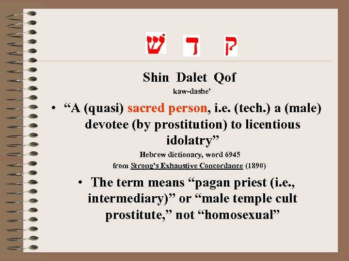 "Shin Dalet Qof kaw-dashe' • ""A (quasi) sacred person, i. e. (tech. ) a"