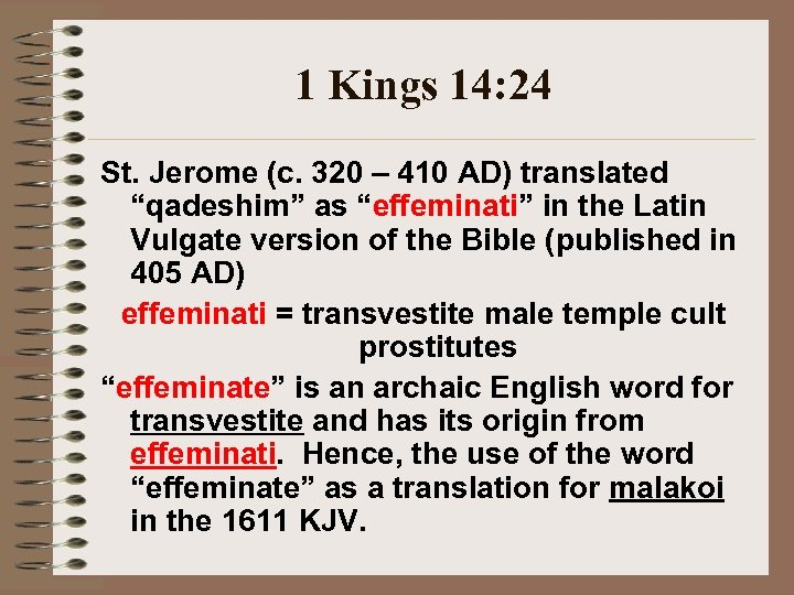 "1 Kings 14: 24 St. Jerome (c. 320 – 410 AD) translated ""qadeshim"" as"