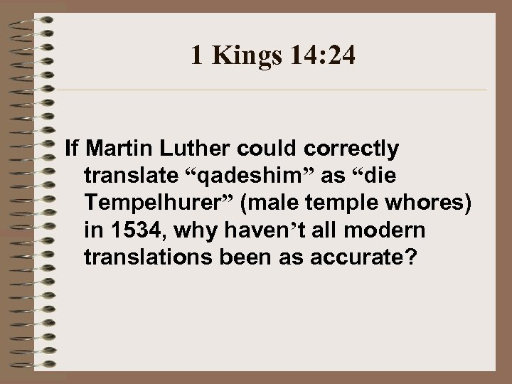 "1 Kings 14: 24 If Martin Luther could correctly translate ""qadeshim"" as ""die Tempelhurer"""