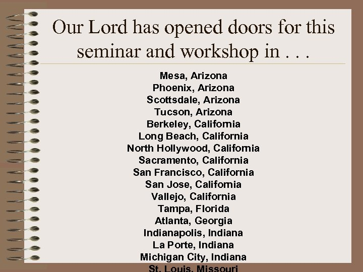 Our Lord has opened doors for this seminar and workshop in. . . Mesa,