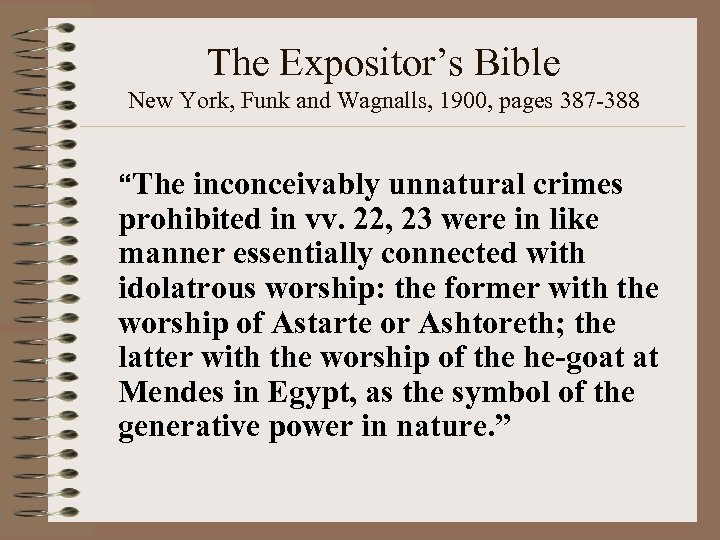 "The Expositor's Bible New York, Funk and Wagnalls, 1900, pages 387 -388 ""The inconceivably"