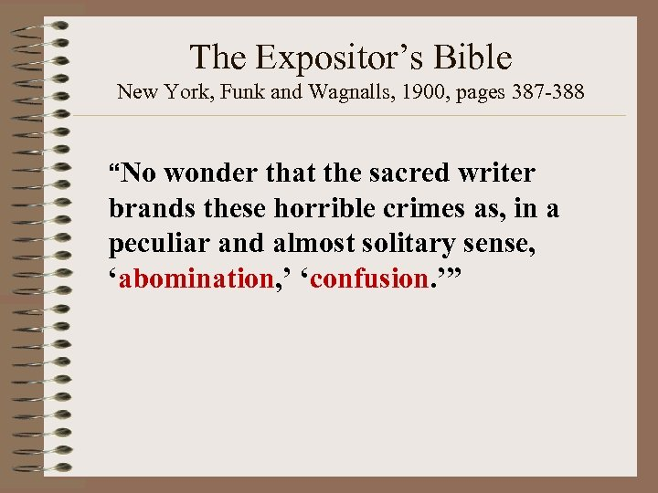 "The Expositor's Bible New York, Funk and Wagnalls, 1900, pages 387 -388 ""No wonder"