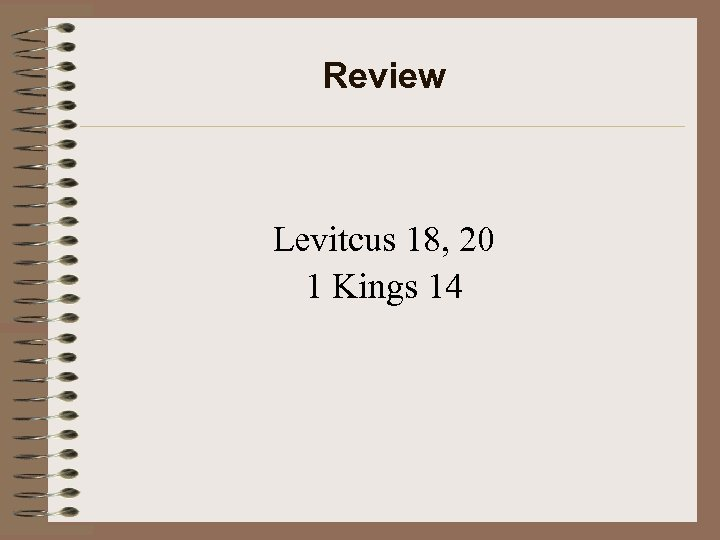 Review Levitcus 18, 20 1 Kings 14