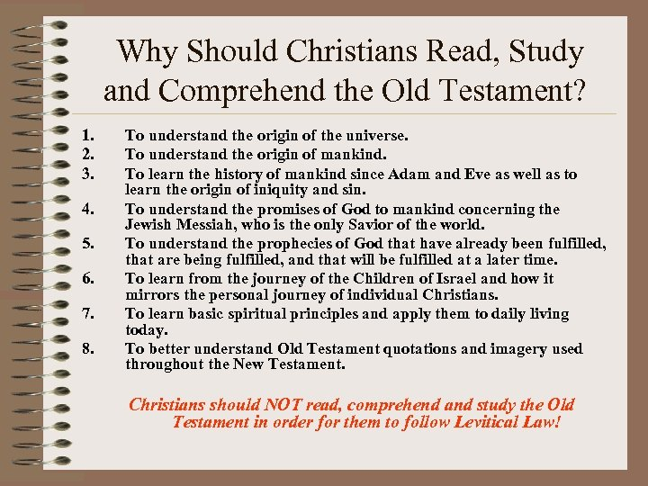 Why Should Christians Read, Study and Comprehend the Old Testament? 1. 2. 3. 4.