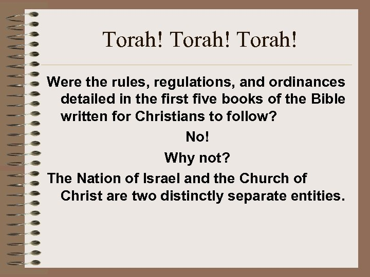 Torah! Were the rules, regulations, and ordinances detailed in the first five books of