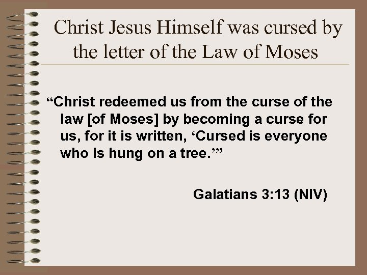 "Christ Jesus Himself was cursed by the letter of the Law of Moses ""Christ"