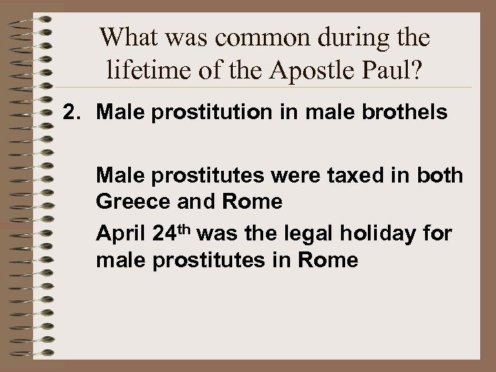 What was common during the lifetime of the Apostle Paul? 2. Male prostitution in