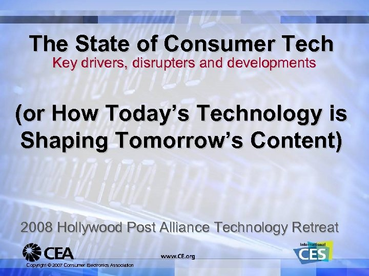 The State of Consumer Tech Key drivers, disrupters and developments (or How Today's Technology