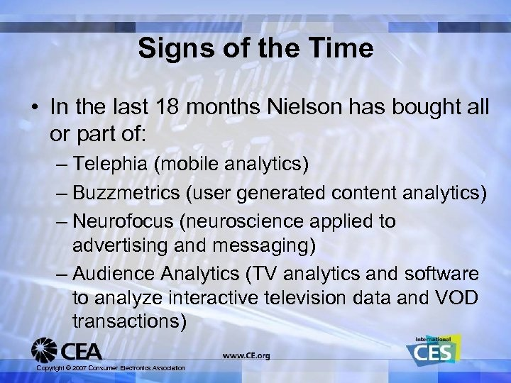 Signs of the Time • In the last 18 months Nielson has bought all