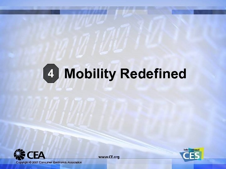 4 Mobility Redefined Copyright © 2007 Consumer Electronics Association