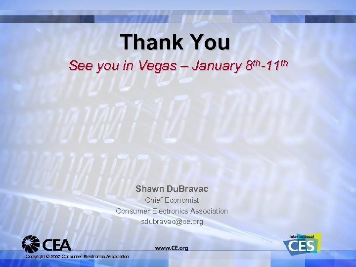 Thank You See you in Vegas – January 8 th-11 th Shawn Du. Bravac