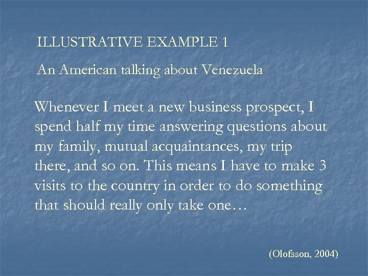 ILLUSTRATIVE EXAMPLE 1 An American talking about Venezuela Whenever I meet a new business