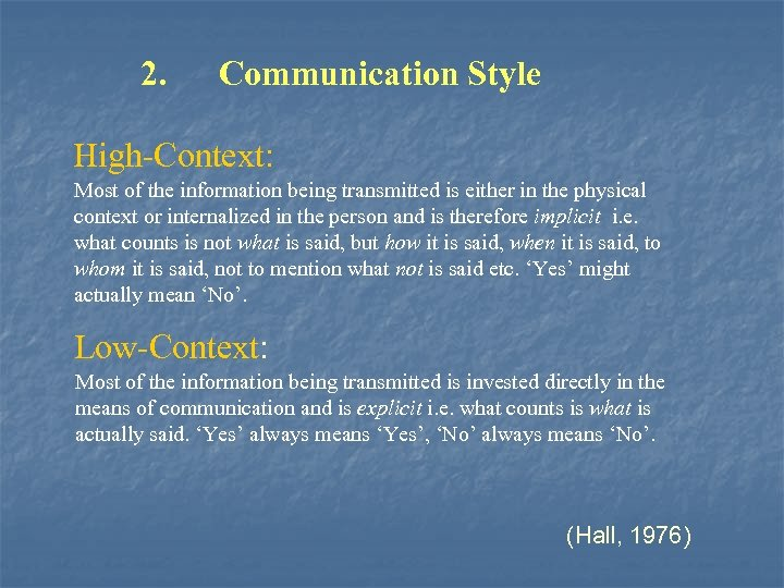 2. Communication Style High-Context: Most of the information being transmitted is either in the