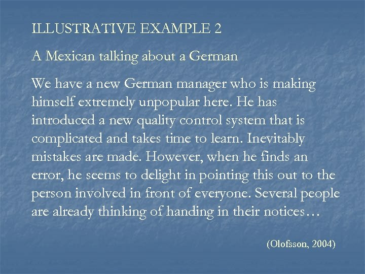 ILLUSTRATIVE EXAMPLE 2 A Mexican talking about a German We have a new German