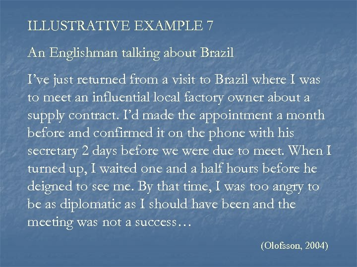 ILLUSTRATIVE EXAMPLE 7 An Englishman talking about Brazil I've just returned from a visit