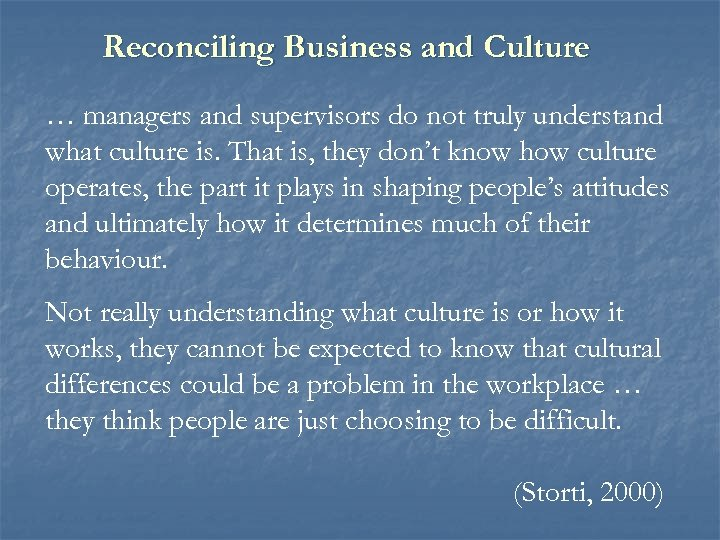 Reconciling Business and Culture … managers and supervisors do not truly understand what culture