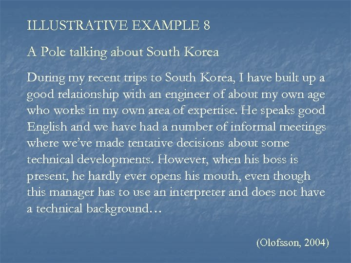 ILLUSTRATIVE EXAMPLE 8 A Pole talking about South Korea During my recent trips to
